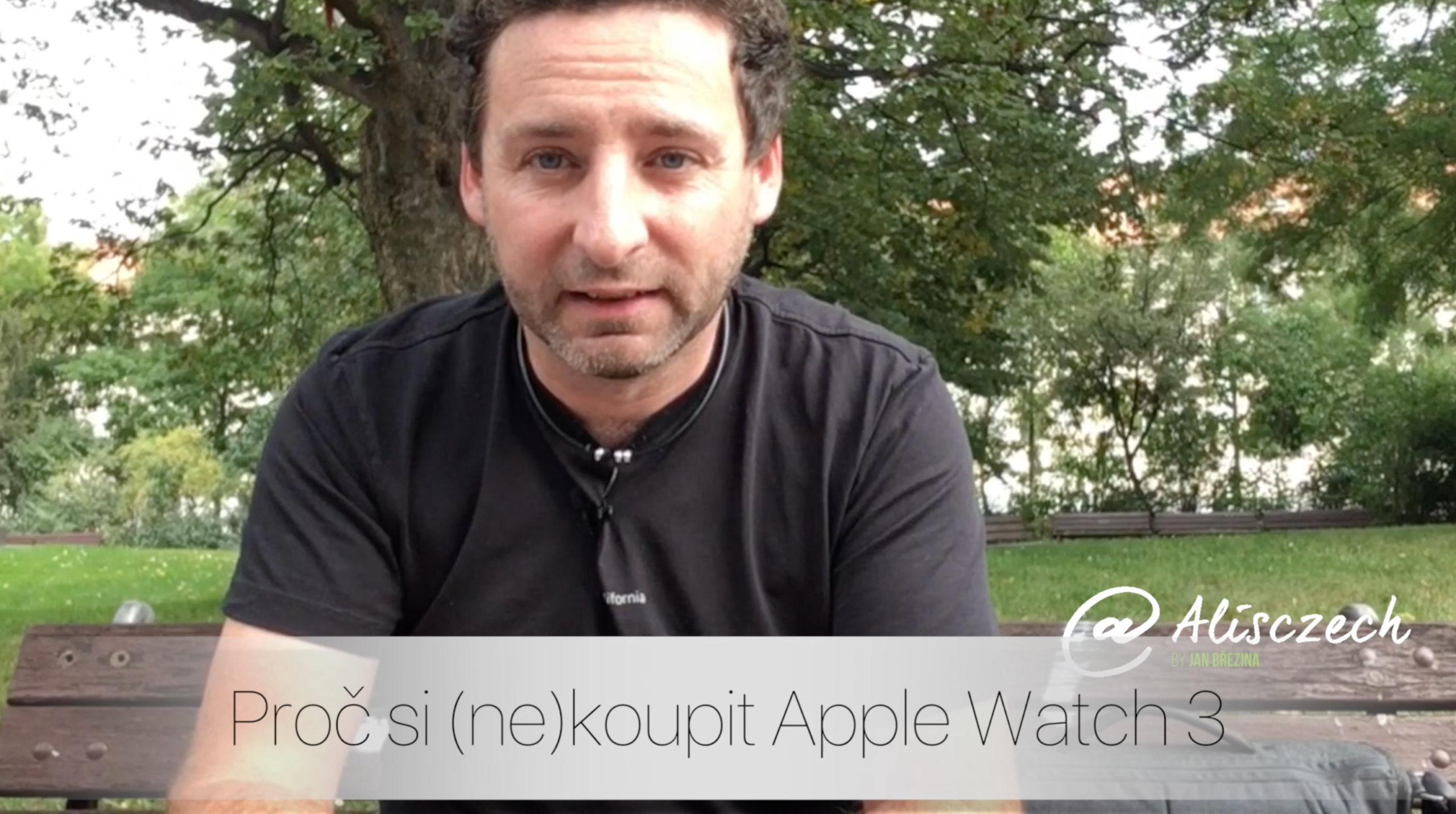 Proč si (ne)pořídit Apple Watch 3