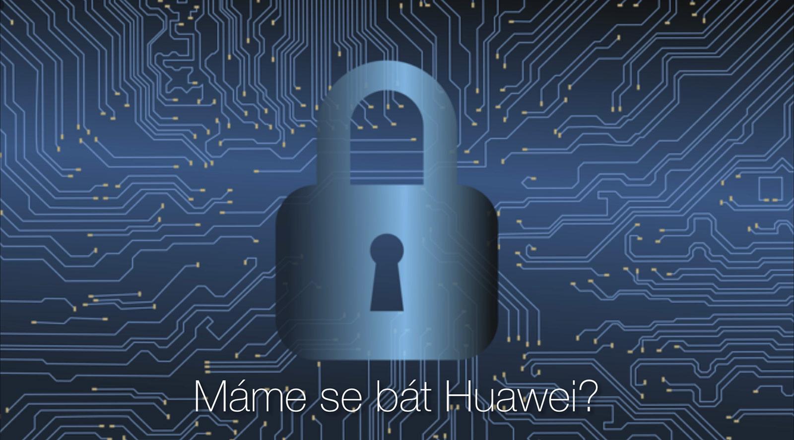 Máme se bát Huawei