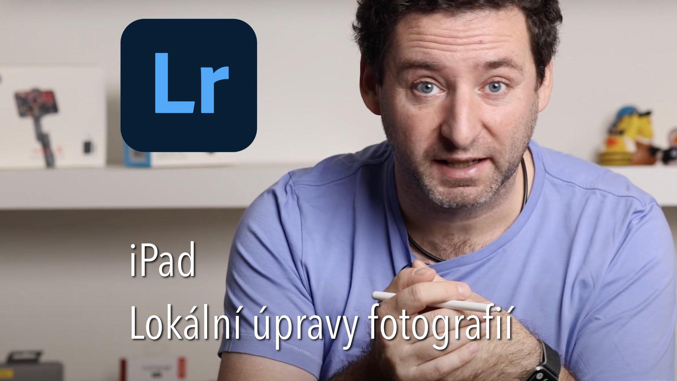 Lokální úpravy fotografií na iPadu