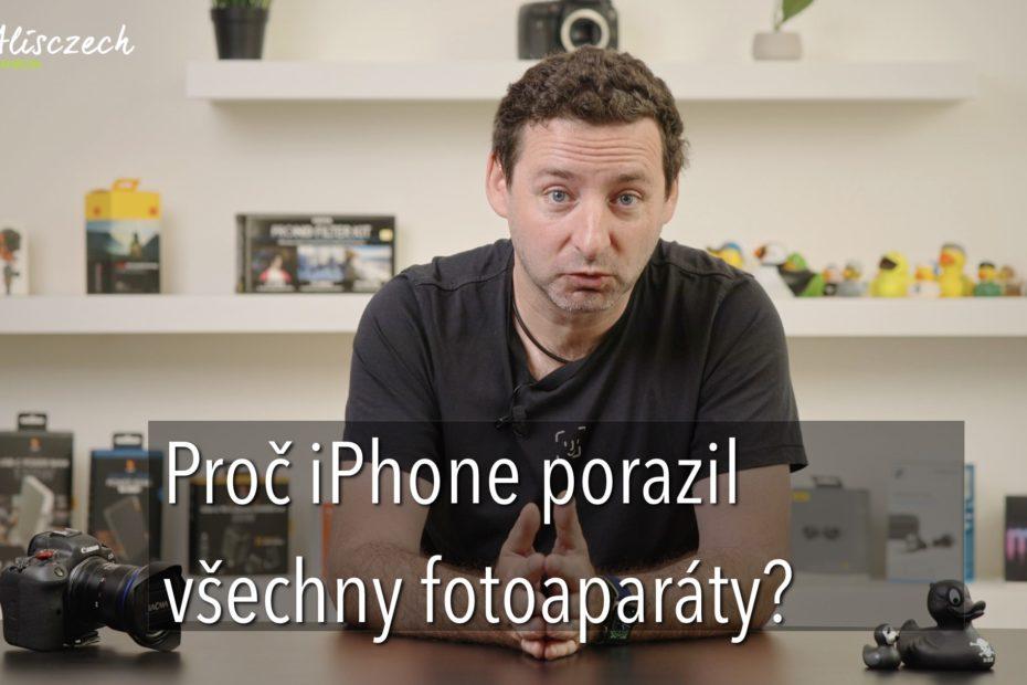 Proč se prodá 30x víc iPhonů než všech fotoaparátů dohromady?