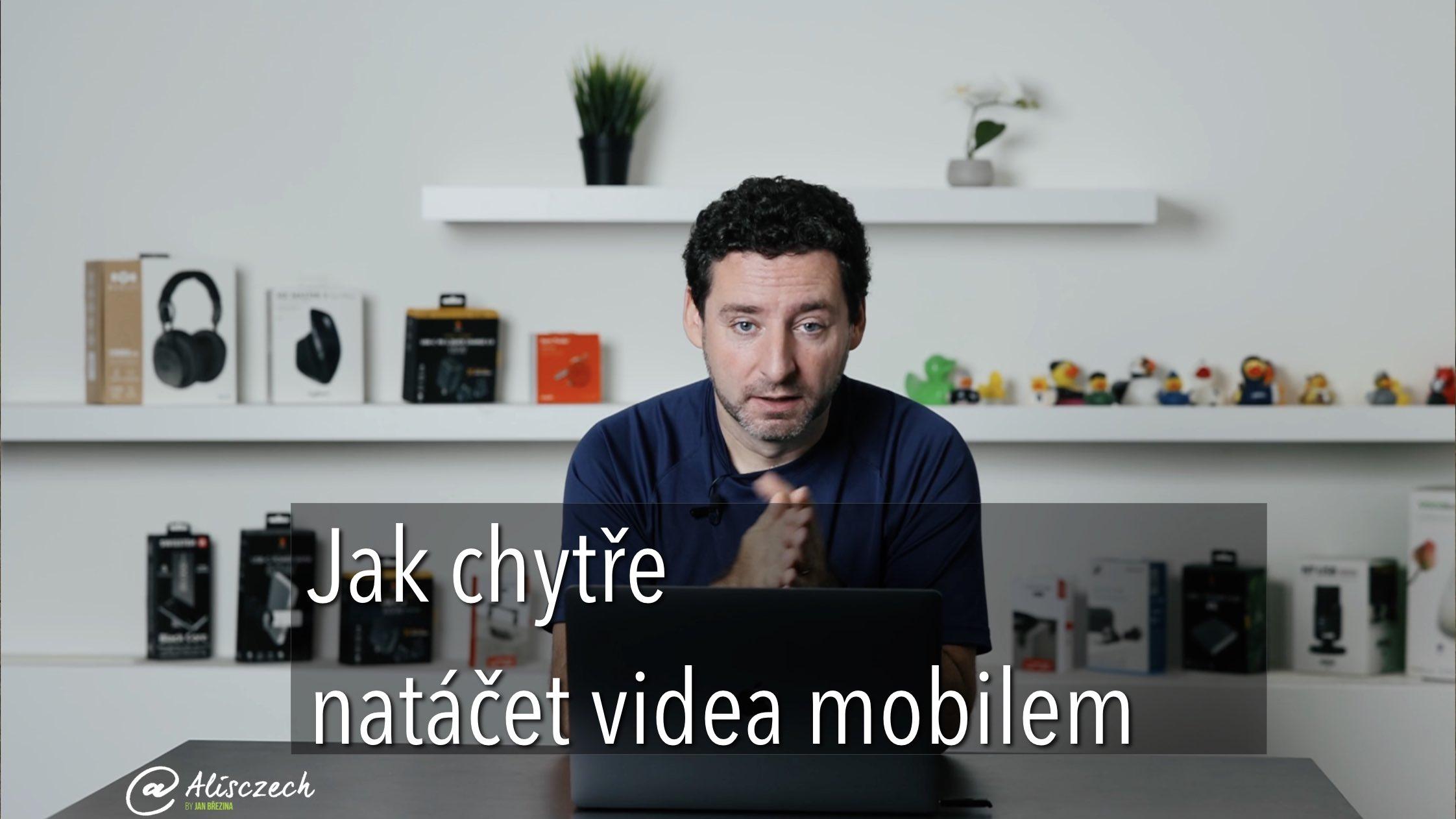 Jak chytře natáčet videa