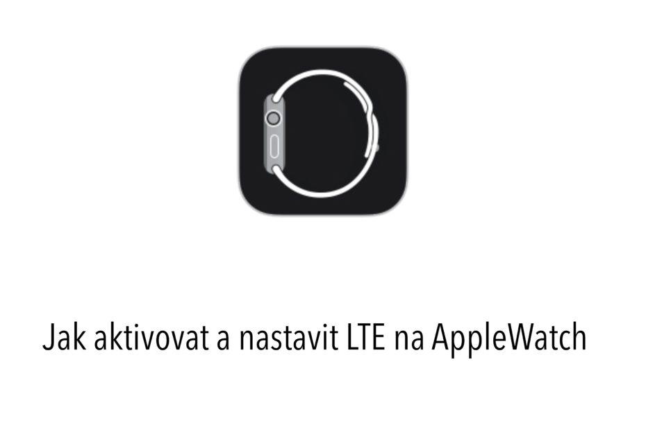 Jak aktivovat LTE na Apple Watch