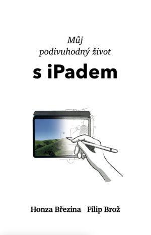Můj podivuhodný život s iPadem