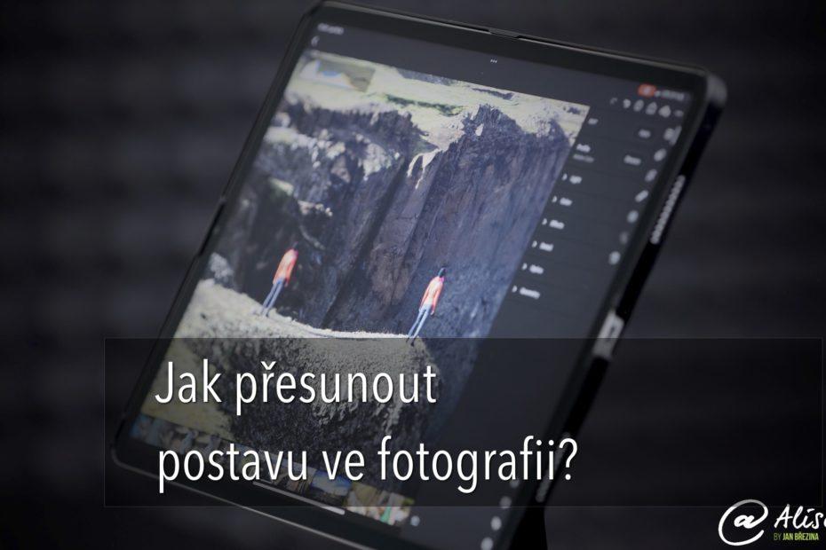 Jak přesunout objekt ve fotografii